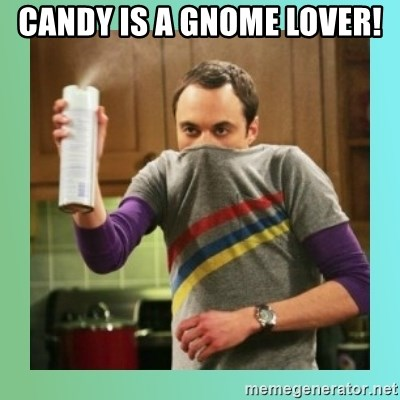 Sheldon Cooper spray can - Candy is a gnome lover!