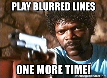 Pulp Fiction - Play Blurred Lines ONE MORE TIME!