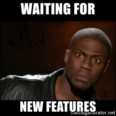 Kevin Hart Wait - Waiting For New Features