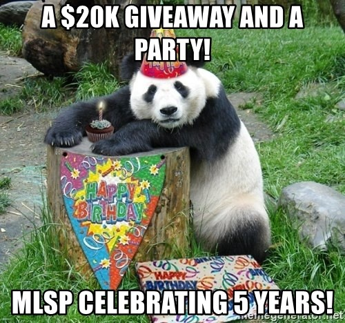 Happy Birthday Panda - A $20K giveaway and a party! MLSP celebrating 5 years!