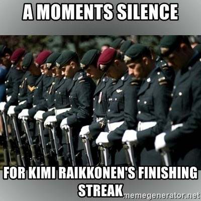 Moment Of Silence - a moments silence for kimi raikkonen's finishing streak