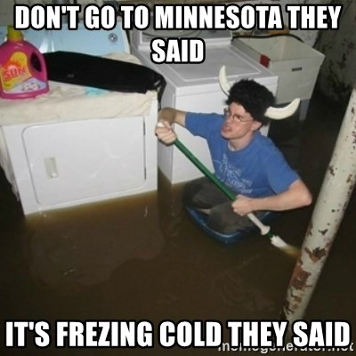 laundry room viking 2012 - don't go to minnesota they said it's frezing cold they said