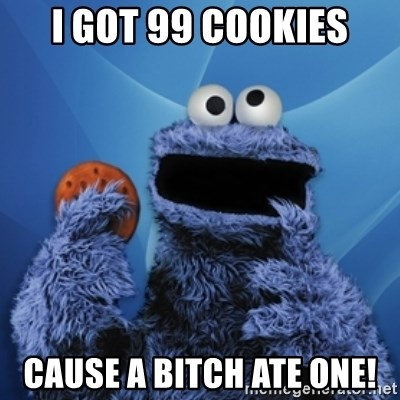 Cookie Monster Desktop - I GOT 99 COOKIES CAUSE A BITCH ATE ONE!