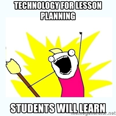 All the things - technology for lesson planning students will learn
