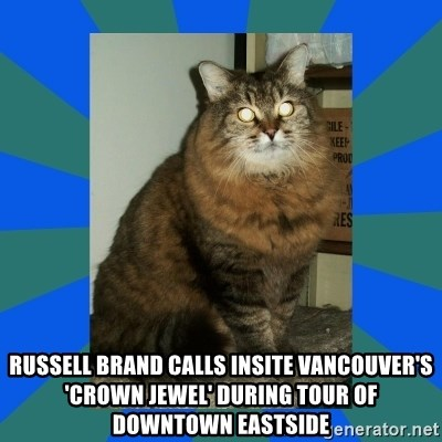 AMBER DTES VANCOUVER - Russell Brand calls Insite Vancouver's 'crown jewel' during tour of Downtown Eastside