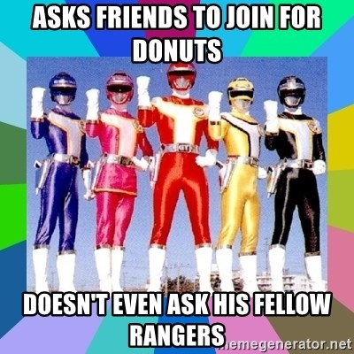 power rangers - Asks friends to join for donuts doesn't even ask his fellow rangers