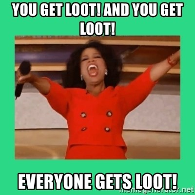 Oprah Car - You get loot! And you get loot! Everyone gets loot!
