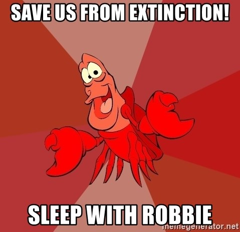 Crab - Save us from extinction! Sleep with Robbie