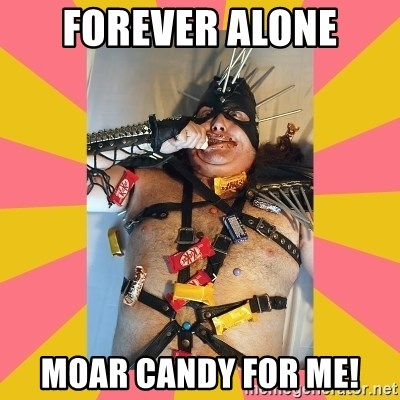 Exalted Piledriver - forever alone moar candy for me!
