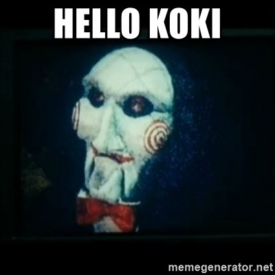 SAW - I wanna play a game - Hello Koki