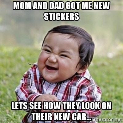 evil toddler kid2 - MOM AND DAD GOT ME NEW STICKERS lets see how they look on their new car...