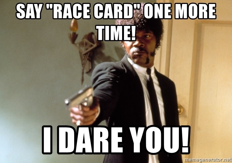 "Samuel L Jackson - Say ""Race Card"" one more time! I dare you!"