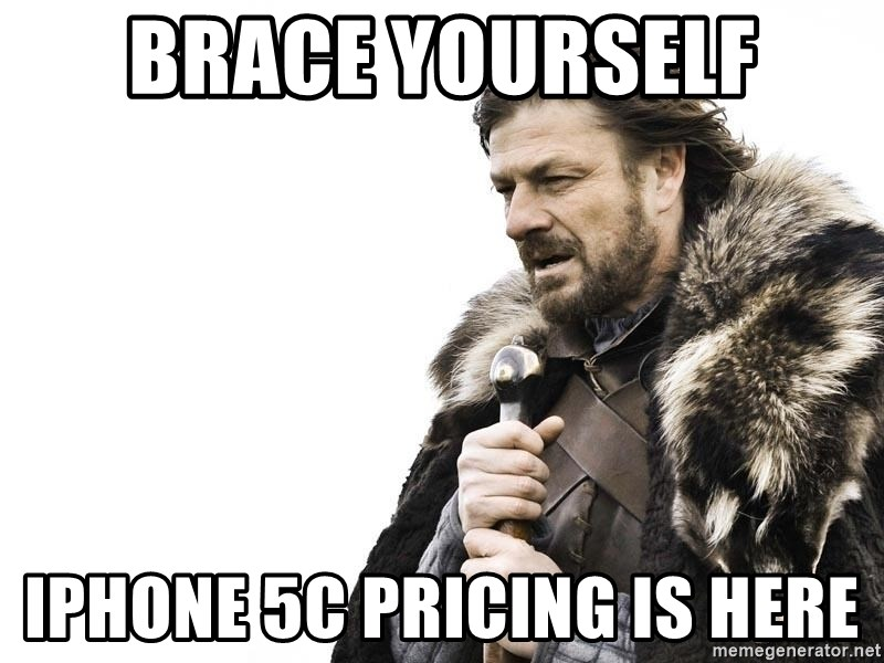 Winter is Coming - Brace yourself iphone 5c pricing is here