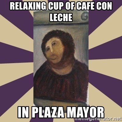 Retouched Ecce Homo - relaxing cup of cafe con leche in plaza mayor