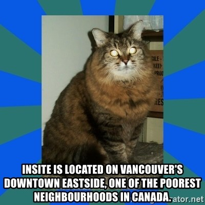 AMBER DTES VANCOUVER -  Insite is located on Vancouver's Downtown Eastside, one of the poorest neighbourhoods in Canada.