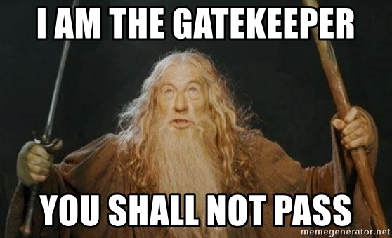 I Am The Gatekeeper You Shall Not Pass You Shall Not Pass Meme