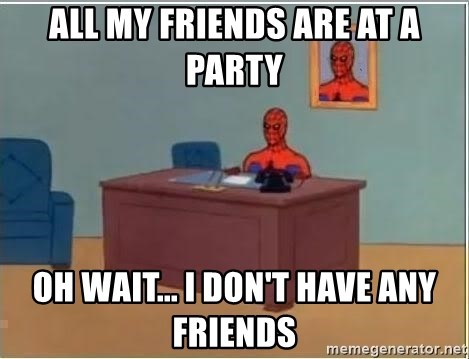 Spiderman Desk - All my friends are at a party Oh wait... I don't have any friends