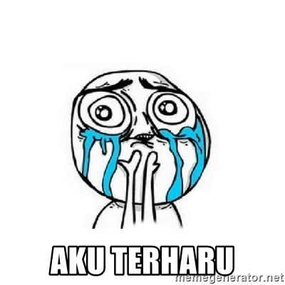 Crying face -  aku terharu