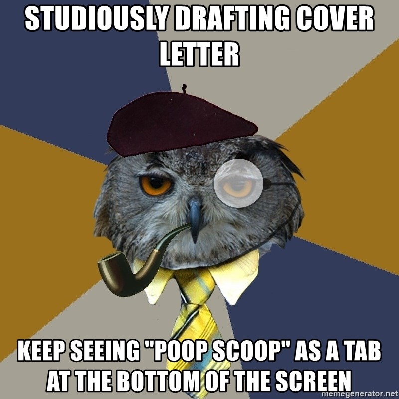 """Art Professor Owl - Studiously Drafting Cover Letter Keep Seeing """"Poop Scoop"""" as a Tab at the Bottom of the Screen"""