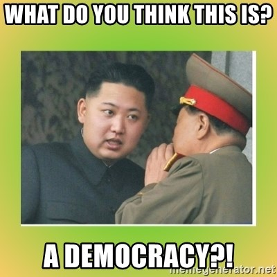 kim joung - What do you think this is? A Democracy?!