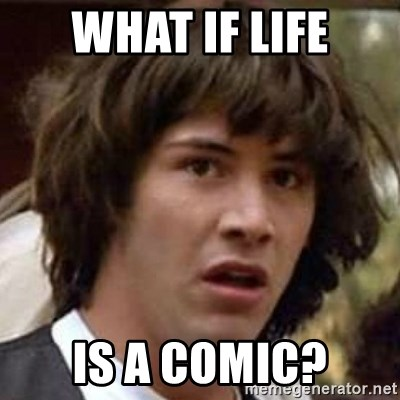 Conspiracy Guy - what if life is a comic?