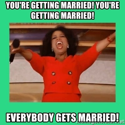 Oprah Car - You're getting married! You're getting married! Everybody gets married!