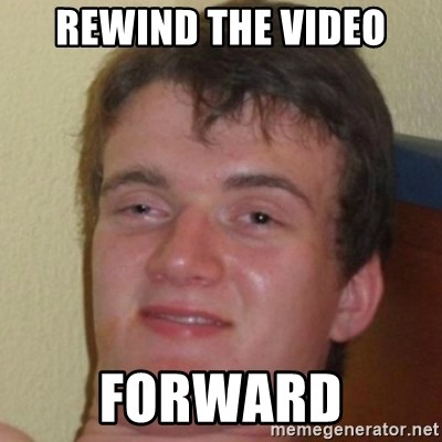 10guy - Rewind the video Forward