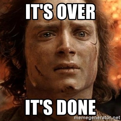 frodo it's over - It's over It's done