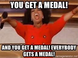giving oprah - You get a medal! and you get a medal! everybody gets a medal!
