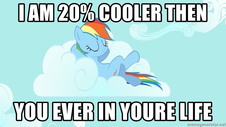 Rainbow Dash Cloud - I am 20% cooler then you ever in youre life