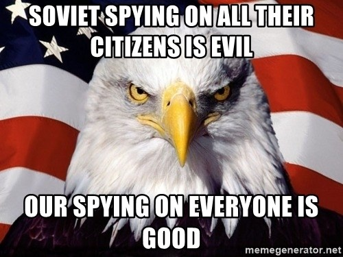 American Pride Eagle - Soviet spying on all their citizens is evil Our spying on everyone is good