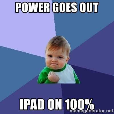 Success Kid - Power goes out  IPad on 100%