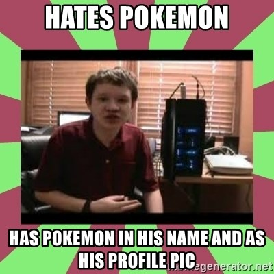 Gligar13vids - Hates pokemon has pokemon in his name and as his profile pic