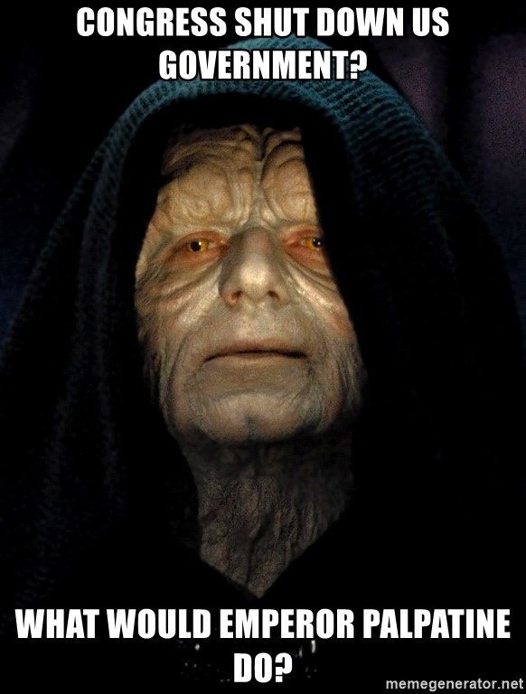 Star Wars Emperor - Congress Shut down US Government? What would Emperor Palpatine do?