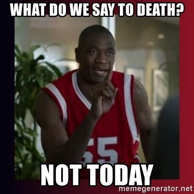Dikembe Mutombo - What do we say to death? Not Today