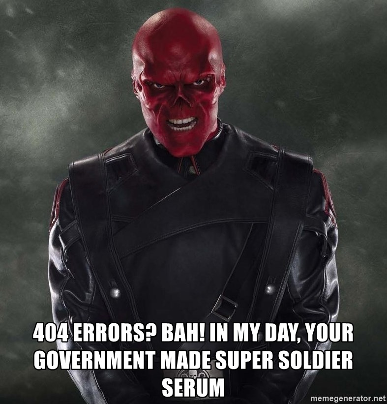 Shutdown Red Skull -  404 errors? Bah! In my day, your government made super soldier serum
