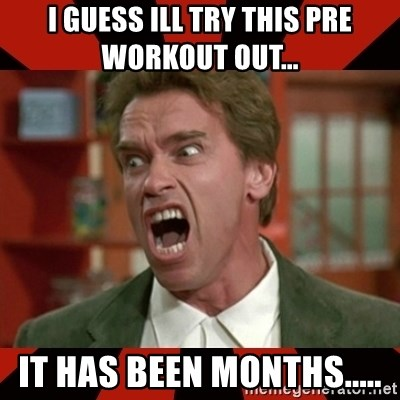 Arnold Schwarzenegger 1 - I guess ill try this pre workout out...  it has been months.....