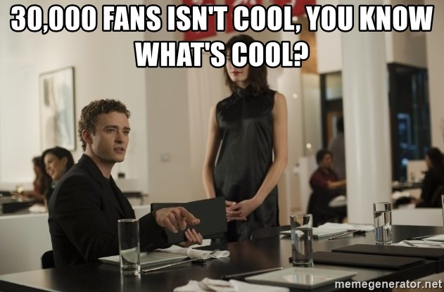 sean parker - 30,000 fans isn't cool, you know what's cool?