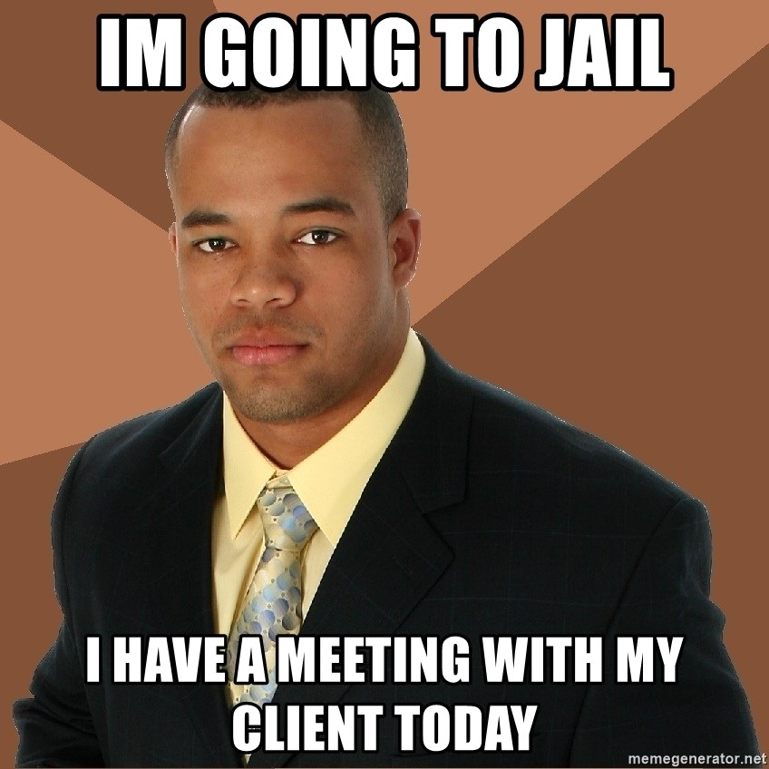 Successful Black Man - Im going to jail i have a meeting with my client today