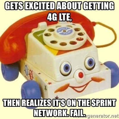 Sinister Phone - Gets excited about getting 4G LTE, Then realizes it's on the Sprint Network. Fail.
