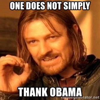 One Does Not Simply - one does not simply thank obama