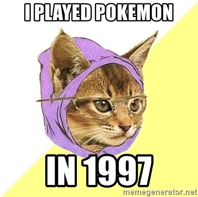 Hipster Kitty - I played Pokemon in 1997