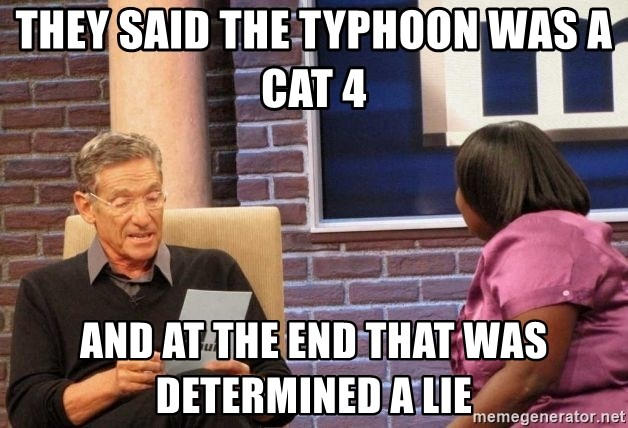 Maury Lie Detector - They said the typhoon was a cat 4  And at the end that was determined a lie