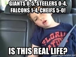 is this real life - Giants 0-5, Steelers 0-4, Falcons 1-4, Cheifs 5-0! Is This Real Life?