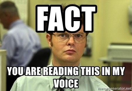 Dwight Schrute - FACT YOU ARE READING THIS IN MY VOICE