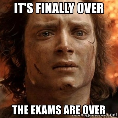 frodo it's over - It's Finally Over The Exams Are Over