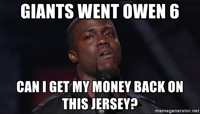Kevin Hart Face - Giants went owen 6 can i get my money back on this jersey?
