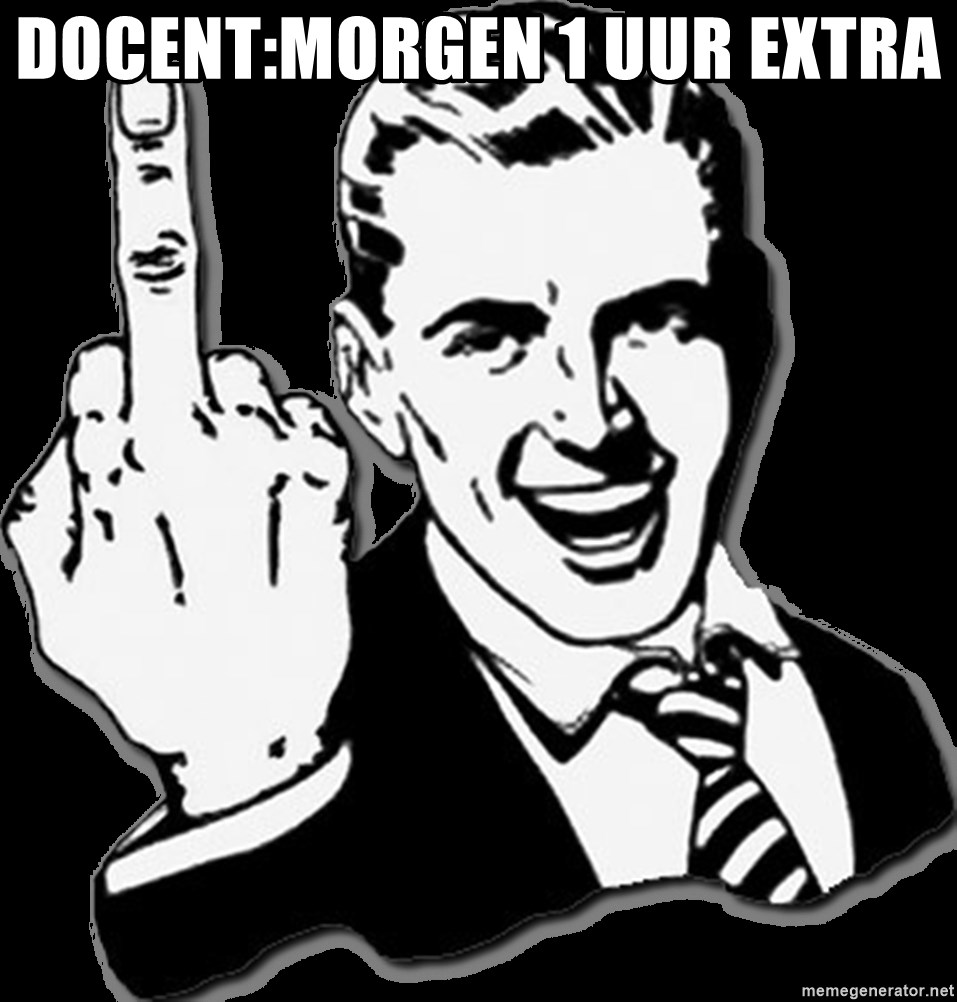 fuck you guy - DOCENT:MORGEN 1 UUR EXTRA