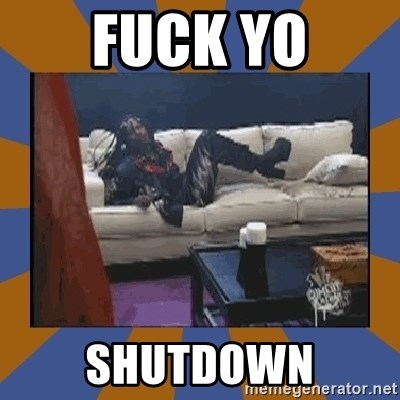 rick james fuck yo couch - FUCK YO SHUTDOWN