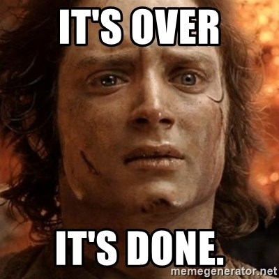 frodo it's over - It's over It's done.